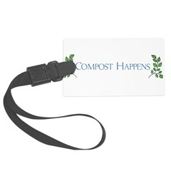 Compost Happens Luggage Tag