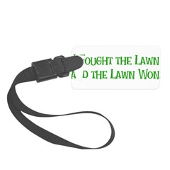 I Fought the Lawn Luggage Tag