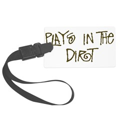 Plays in the Dirt Luggage Tag