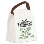 Give a Weed an Inch Canvas Lunch Bag