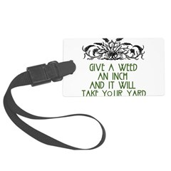 Give a Weed an Inch Luggage Tag