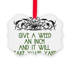 Give a Weed an Inch Ornament