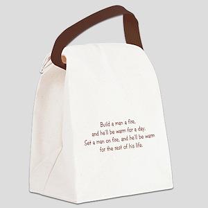 Build a Man a Fire Canvas Lunch Bag