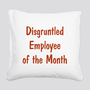 Disgruntled Employee Square Canvas Pillow