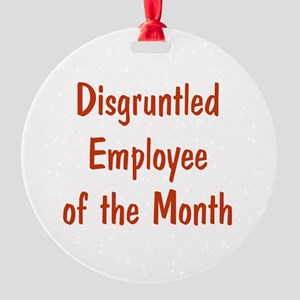 Disgruntled Employee Round Ornament