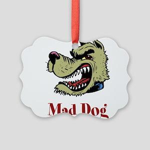Mad Dog Picture Ornament