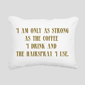 Im Only as Strong Rectangular Canvas Pillow