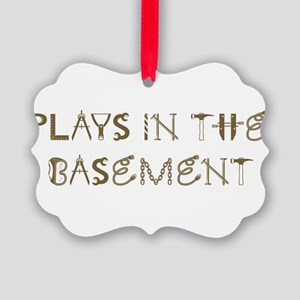 Plays in the Basement Picture Ornament