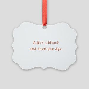 Lifes a Bleach Picture Ornament