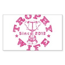 Trophy Wife Since 2013 pink Sticker (Rectangle)