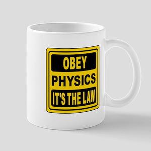 Obey Physics. It's The Law! Mug