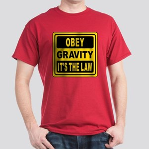 Obey Gravity. It's The Law! Dark T-Shirt