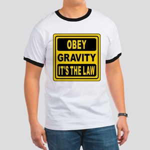 Obey Gravity. It's The Law! Ringer T