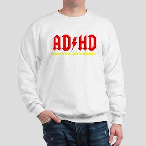AD/HD HIGHWAY TO HEY LOOK A SQUIRREL! Sweatshirt