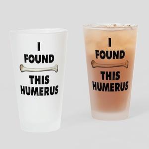 I Found This Humerus Drinking Glass