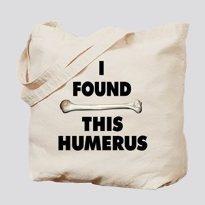 I Found This Humerus Tote Bag