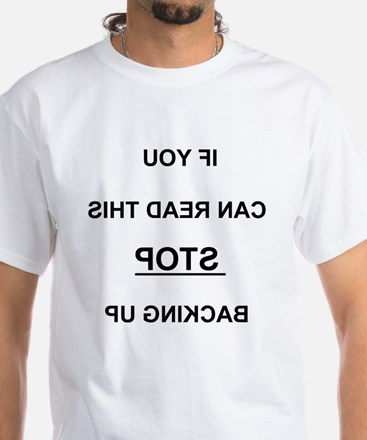 If you can read this, STOP White T-Shirt