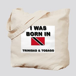 I Was Born In Trinidad & Tobago Tote Bag