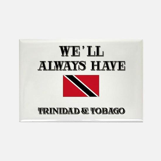 We Will Always Have Trinidad & Tobago Rectangle Ma