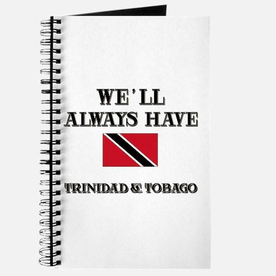 We Will Always Have Trinidad & Tobago Journal