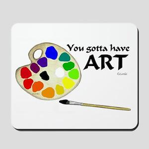 You Gotta Have ART Mousepad
