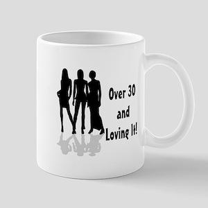 Over 30 & Loving It Mug