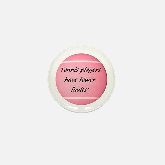 Tennis players have fewer faults! Mini Button