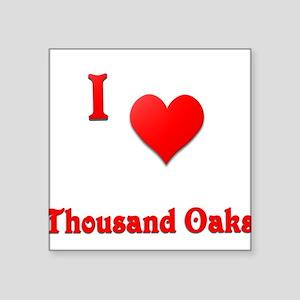 "I Love Thousand Oaks #21 Square Sticker 3"" x 3"""