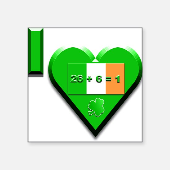 "I Love Ireland 26+6=1 Square Sticker 3"" x 3"""