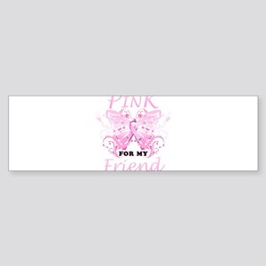 I Wear Pink For My Friend Butterfly Bumper Sticker