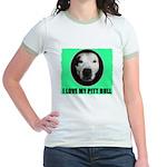 I LOVE MY PIT BULL Jr. Ringer T-Shirt