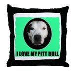 I LOVE MY PIT BULL Throw Pillow