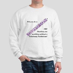 CBC Machines Are Worthless... Sweatshirt