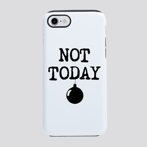 Not Today iPhone 7 Tough Case