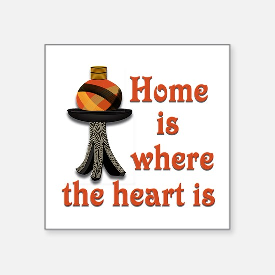 "Home is where the heart is Square Sticker 3"" x 3"""