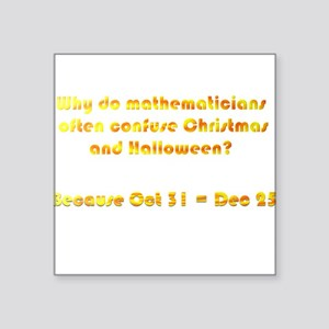 "Octal or Decimal? Square Sticker 3"" x 3"""