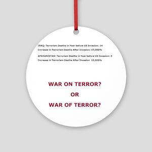 War on Terror or War of Terror? Ornament (Round)