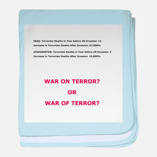 War on Terror or War of Terror? baby blanket