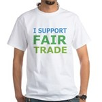I Support Fair Trade White T-Shirt