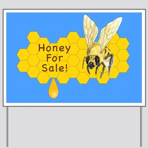 Honey For Sale! ~ Yard Sign