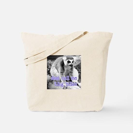Lemur Don't Call Me King Julian Tote Bag
