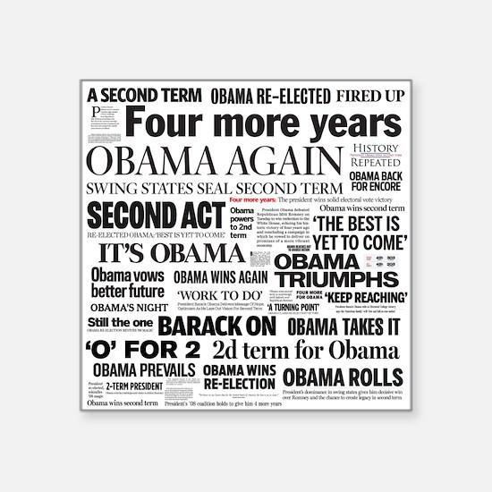 "Obama Re-Elected Headline Square Sticker 3"" x"