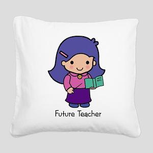Future Teacher - girl Square Canvas Pillow
