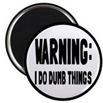 "Warning I Do Dumb Things 2.25"" Magnet (10 pac"