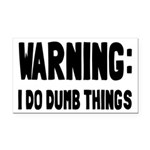 Warning I Do Dumb Things Rectangle Car Magnet