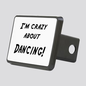 Im crazy about DANCING Rectangular Hitch Cover