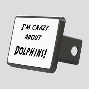 Im crazy about DOLPHINS Rectangular Hitch Cover