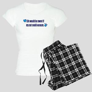 if my cat could vacuum.... Women's Light Pajamas