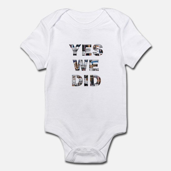 Yes We Did Infant Bodysuit