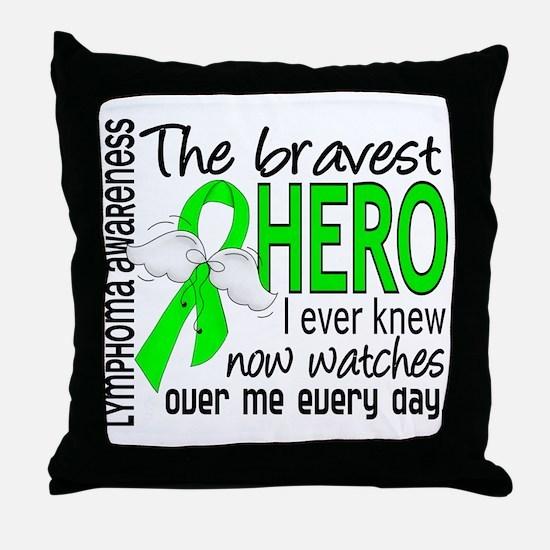 Bravest Hero I Knew Lymphoma Throw Pillow